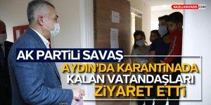 AK Partili Savaş Aydın'da Karantinadaki Vatandaşları Ziyaret Etti