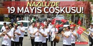 NAZİLLİ'DE 19 MAYIS COŞKUSU!