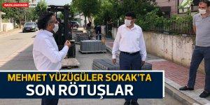 Mehmet Yüzügüler Sokak'ta son rötuşlar