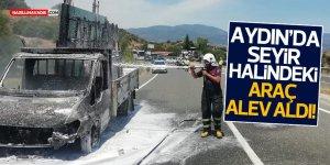 Aydın'da, seyir halindeyken alev alan kamyonet yandı