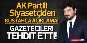 AK Partili Zorba Gazetecileri Tehdit Etti