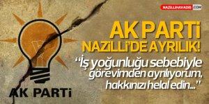 AK Parti Nazilli'de ayrılık