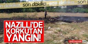 NAZİLLİ'DE KORKUTAN YANGIN!