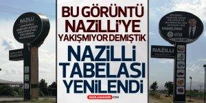 """""""Nazilli'mize Hoşgeldiniz"""" Tabelası Yenilendi"""