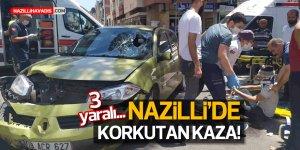 NAZİLLİ'DE KORKUTAN KAZA!