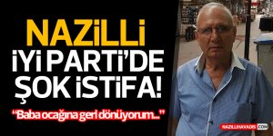 NAZİLLİ İYİ PARTİ'DE ŞOK İSTİFA!