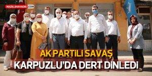 AK Partili Savaş, Karpuzlu'da Dert Dinledi