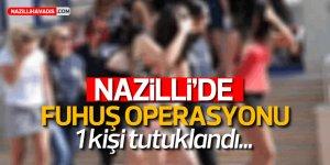 NAZİLLİ'DE FUHUŞ OPERASYONU!