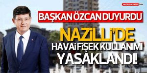 Nazilli'de Havai Fişek Kullanımı Yasaklanacak