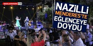 NAZİLLİ, MENDERES'TE DOYASIYA EĞLENDİ
