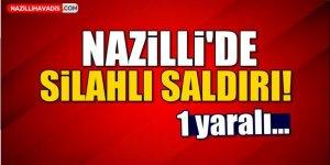 Nazilli'de silahlı yaralama