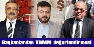 Başkanlardan TBMM değerlendirmesi