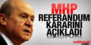 MHP Referandum kararını açıkladı