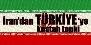 İran'dan Türkiye'ye küstahça tepki