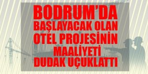 Bodrum'a maaliyetli yeni otel