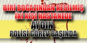 Aydın'da Boğazından Kesilen Kişi Hastaneye Kaldırıldı