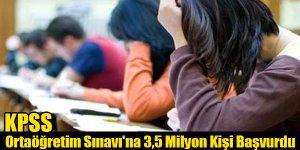 KPSS Ortaöğretim Sınavı'na 3.5 Milyon Kişi Başvurdu