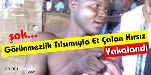 Görünmezlik Tılsımıyla Et Çalan Hırsız Yakalandı