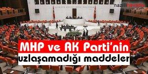 MHP ve AK Parti'nin Uzlaşamadığı Maddeler
