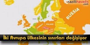 İki Avrupa ülkesinin sınırları değişiyor