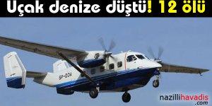 Uçak denize düştü! 12 ölü