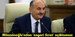 Müezzinoğlu'ndan 'asgari ücret' açıklaması