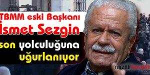 TBMM eski Başkanı Sezgin, son yolculuğuna uğurlanıyor