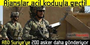 Ajanslar acil koduyla geçti! ABD Suriye'ye 200 asker daha gönderiyor