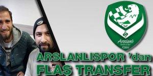 Arslanlıspor'dan flaş transfer