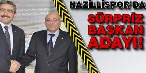 Nazillispor'da sürpriz bir isim adaylığını açıkladı!