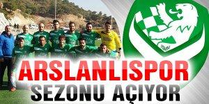 Arslanlıspor sezonu açıyor