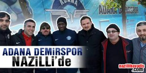 Adana Demirspor Nazilli'de!