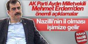 AK Parti Aydın Milletvekili Mehmet Erdem önemli ziyaret