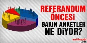 İşte referandum öncesi inanılan sonuçlar...