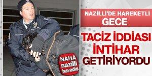 Nazilli'de olaylar bitmiyor!