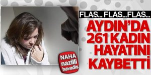 Aydın'da kadın cinayetlerinde şok tablo!