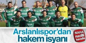 Arslanlıspor'dan hakem isyanı