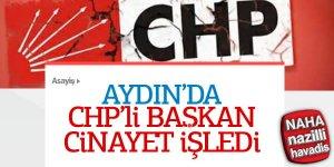 CHP ilçe başkanı cinayet işledi