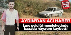 Aydınlı asker kazada hayatını kaybetti