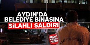 Aydın'da belediye binasına ateş açıldı