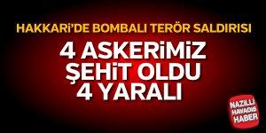 Hakkari'de patlama: 4 askerimiz şehit