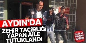 Aydın'da zehir tacirliği yapan aile tutuklandı