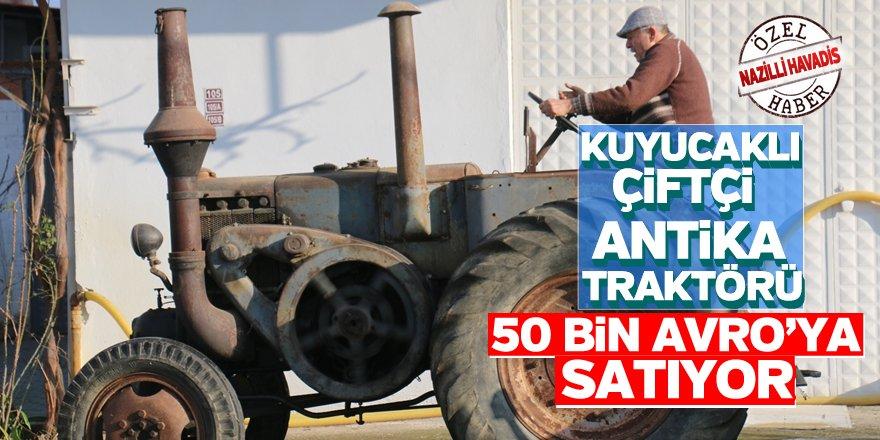 68 yıllık traktörü 50 bin avroya satıyor