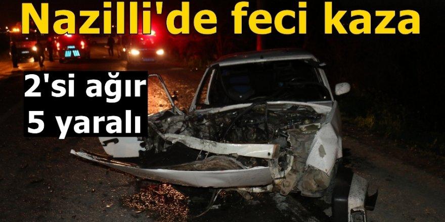 Nazilli'de trafik kazası; 2'si ağır 5 yaralı