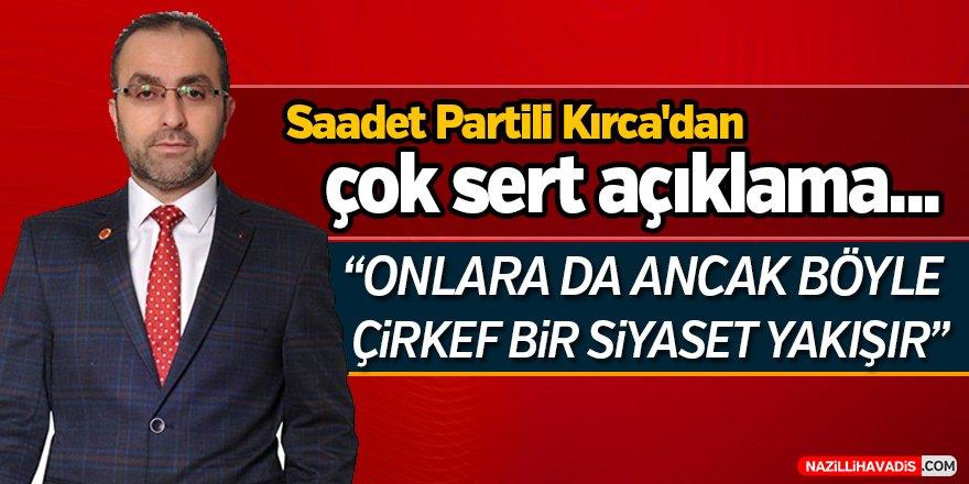 Saadet Partili Kırca'dan çok sert açıklama!