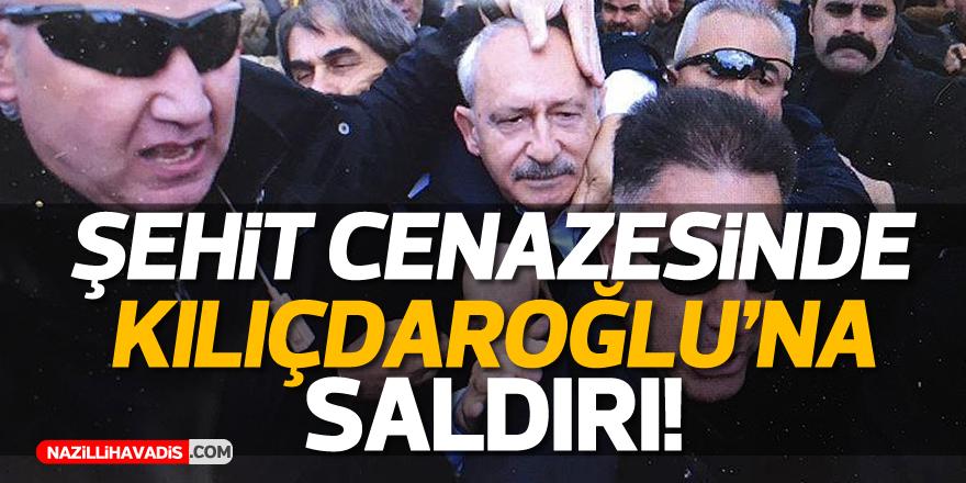 Şehit cenazesinde Kılıçdaroğlu'na saldırı !