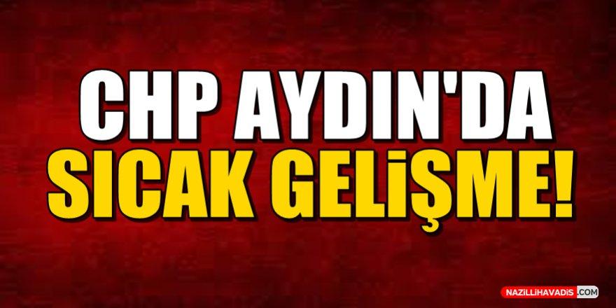 CHP Aydın'da Sıcak Gelişme!