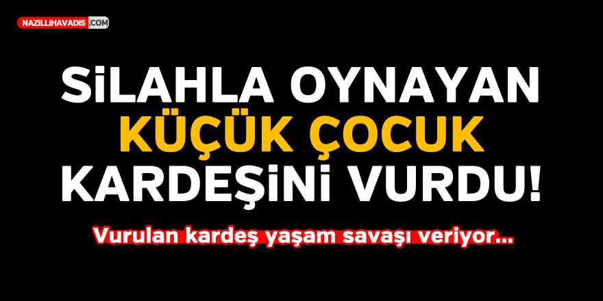 AYDIN'DA SİLAHLA OYNAYAN ÇOCUK KARDEŞİNİ VURDU!