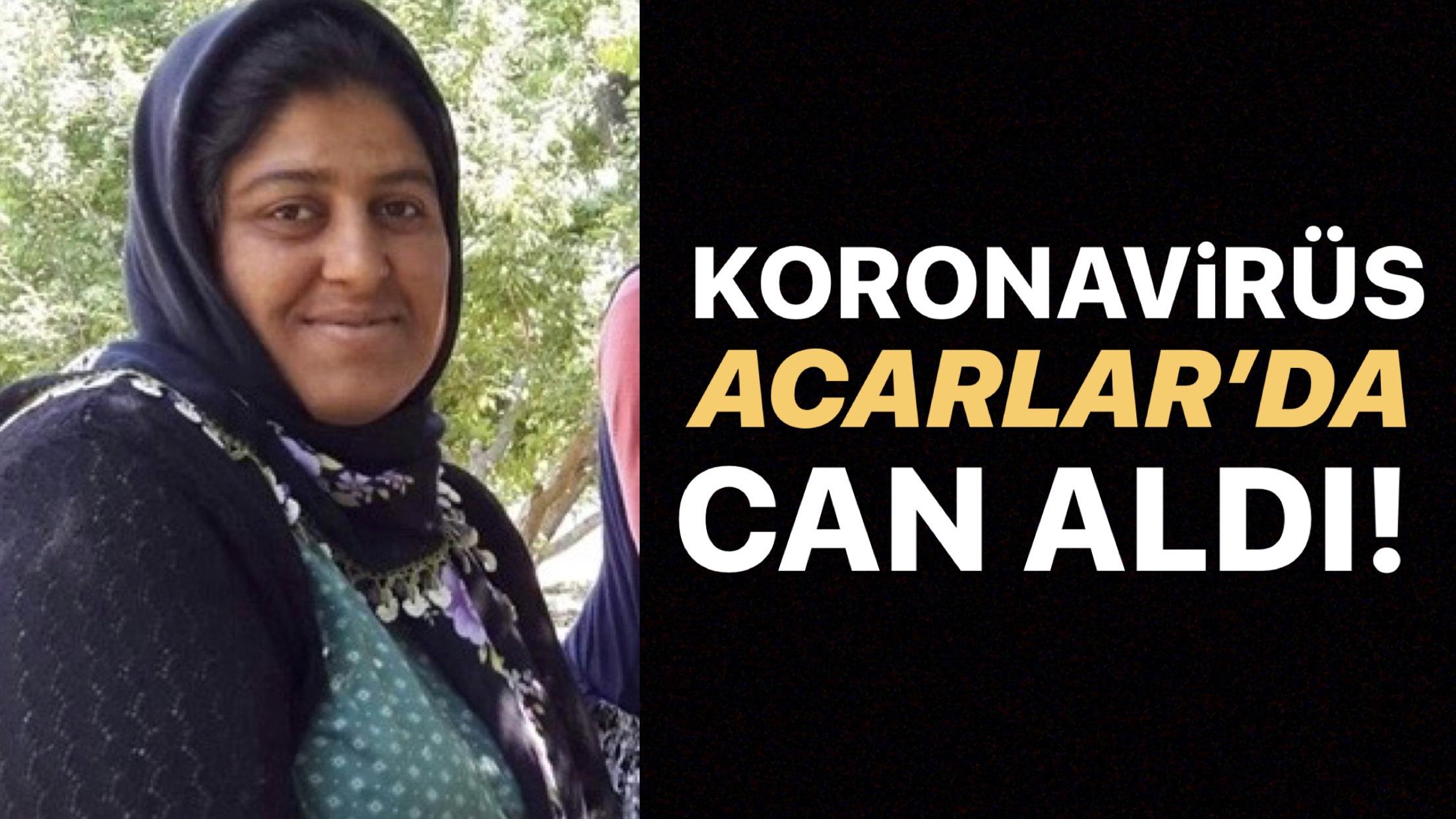 KORONAVİRÜS ACARLAR'DA CAN ALDI!
