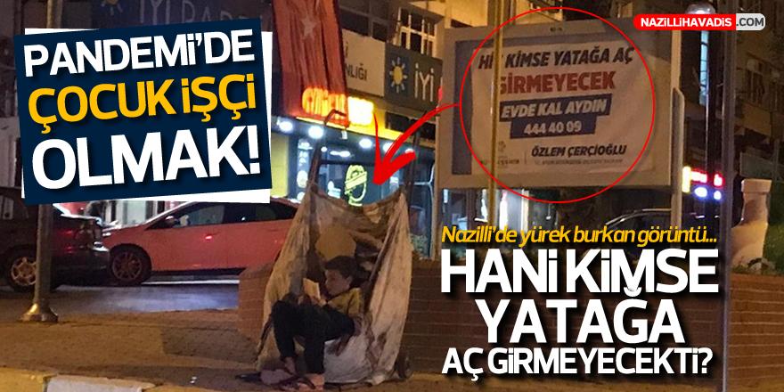 """""""NAZİLLİ'DE YATAĞA AÇ GİREN ÇOCUKLAR VAR"""""""